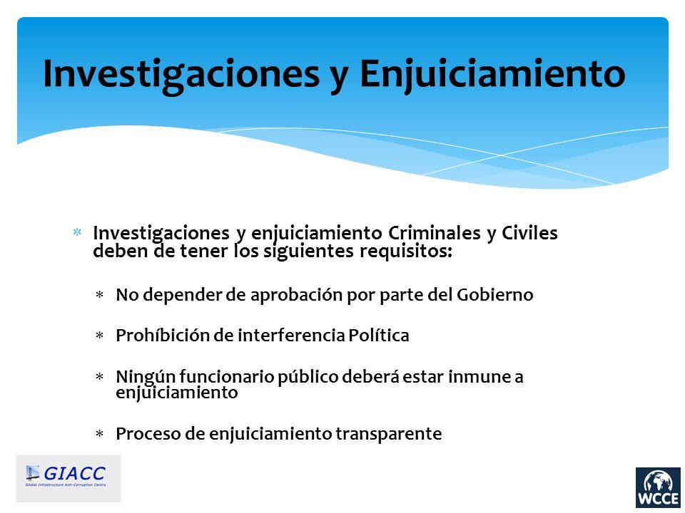 Investigaciones y Enjuiciamiento Investigaciones y enjuiciamiento Criminales y Civiles deben de tener los siguientes requisitos: No depender de aproba