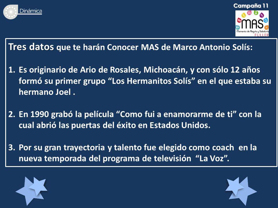 Tres datos Tres datos que te harán Conocer MAS de Marco Antonio Solís: 1.Es originario de Ario de Rosales, Michoacán, y con sólo 12 años formó su prim