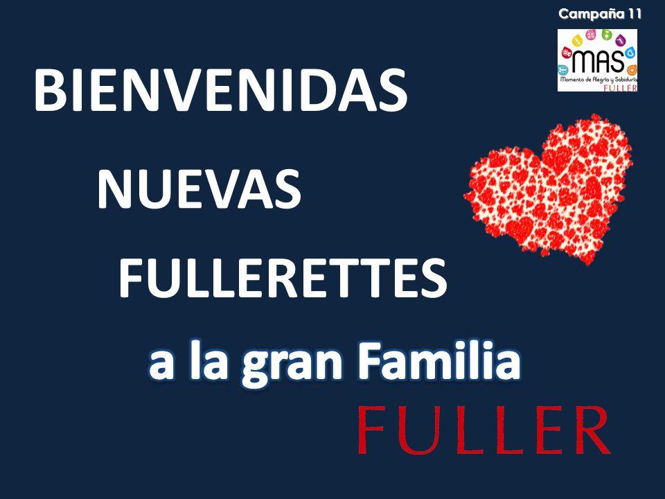 BIENVENIDAS NUEVAS FULLERETTES Campaña 11