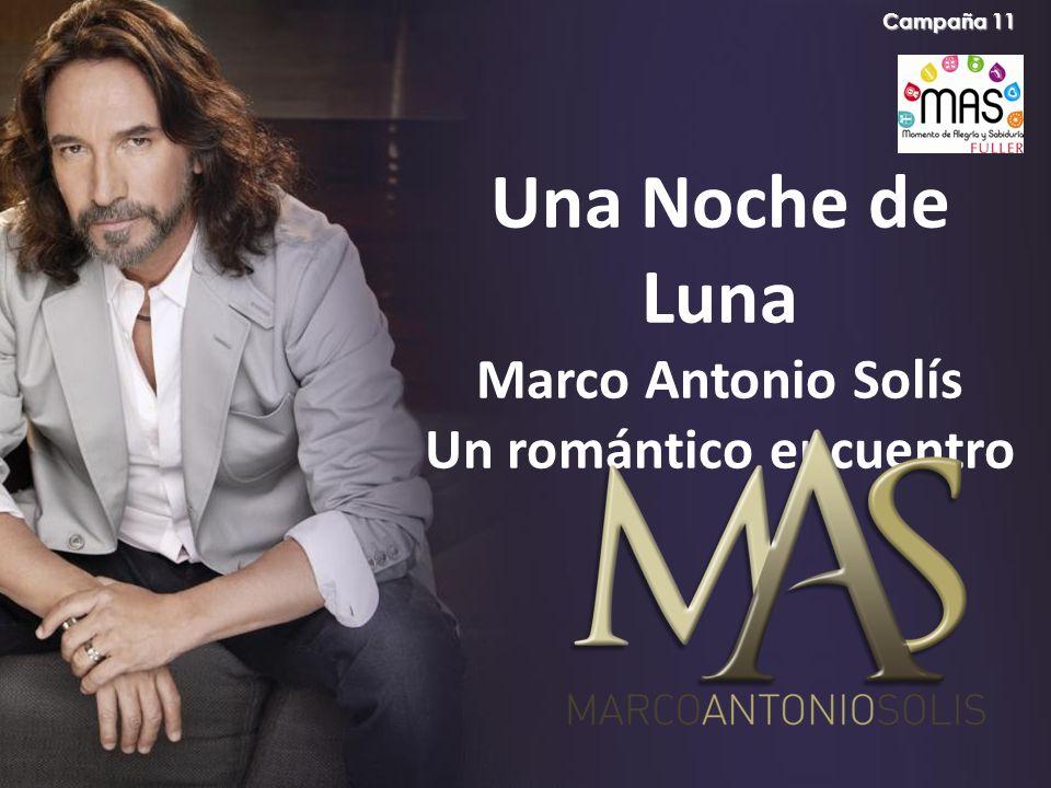 Una Noche de Luna Marco Antonio Solís Un romántico encuentro Campaña 11