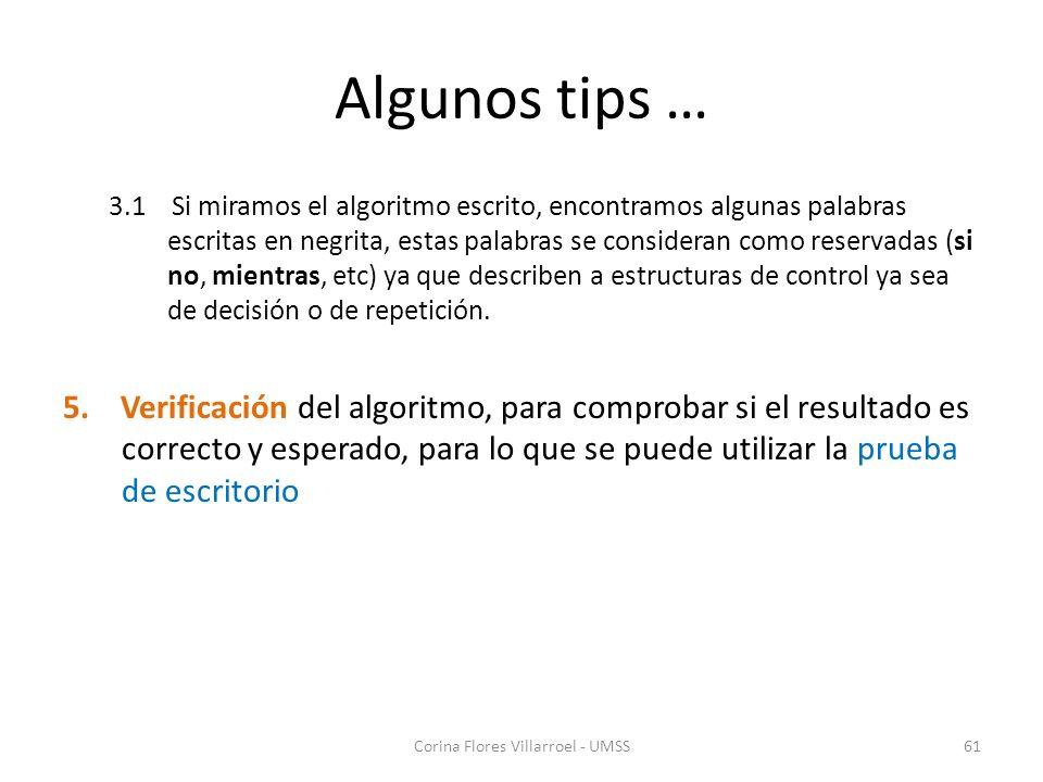 Algunos tips … 3.1 Si miramos el algoritmo escrito, encontramos algunas palabras escritas en negrita, estas palabras se consideran como reservadas (si