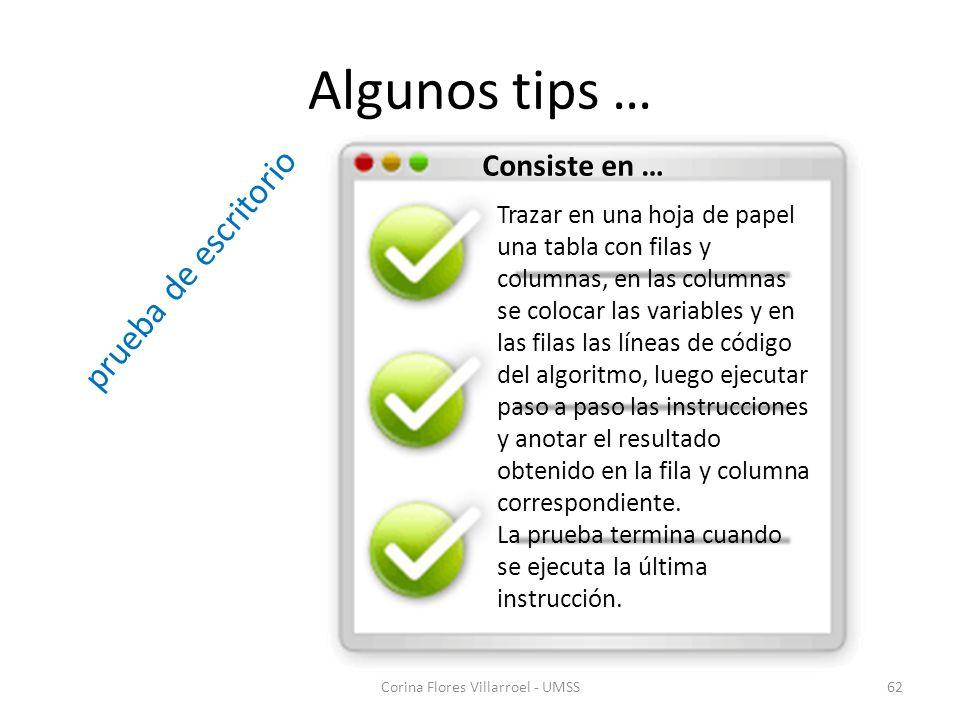 Algunos tips … Corina Flores Villarroel - UMSS62 Trazar en una hoja de papel una tabla con filas y columnas, en las columnas se colocar las variables