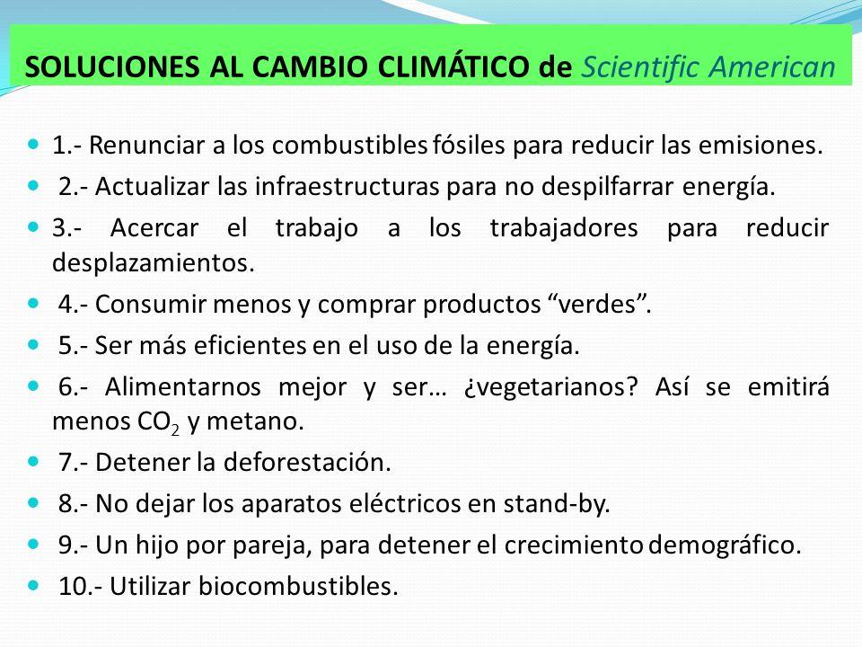 1.- Renunciar a los combustibles fósiles para reducir las emisiones.