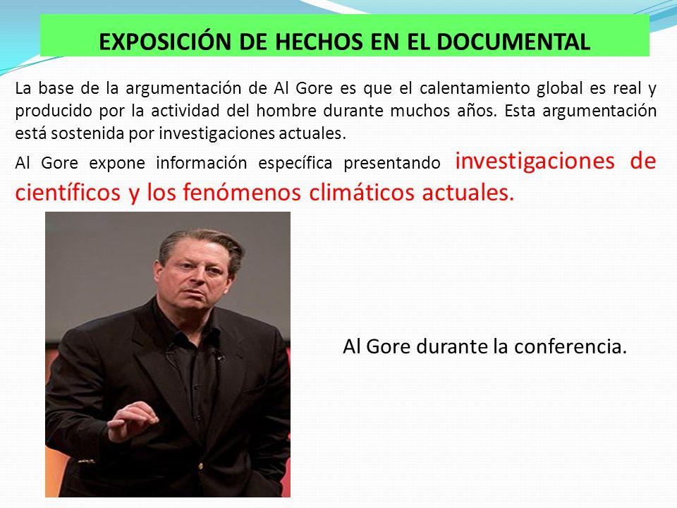 EXPOSICIÓN DE HECHOS EN EL DOCUMENTAL La base de la argumentación de Al Gore es que el calentamiento global es real y producido por la actividad del hombre durante muchos años.