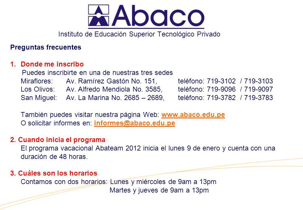 Instituto de Educación Superior Tecnológico Privado Preguntas frecuentes 1.Donde me inscribo Puedes inscribirte en una de nuestras tres sedes Miraflores: Av.