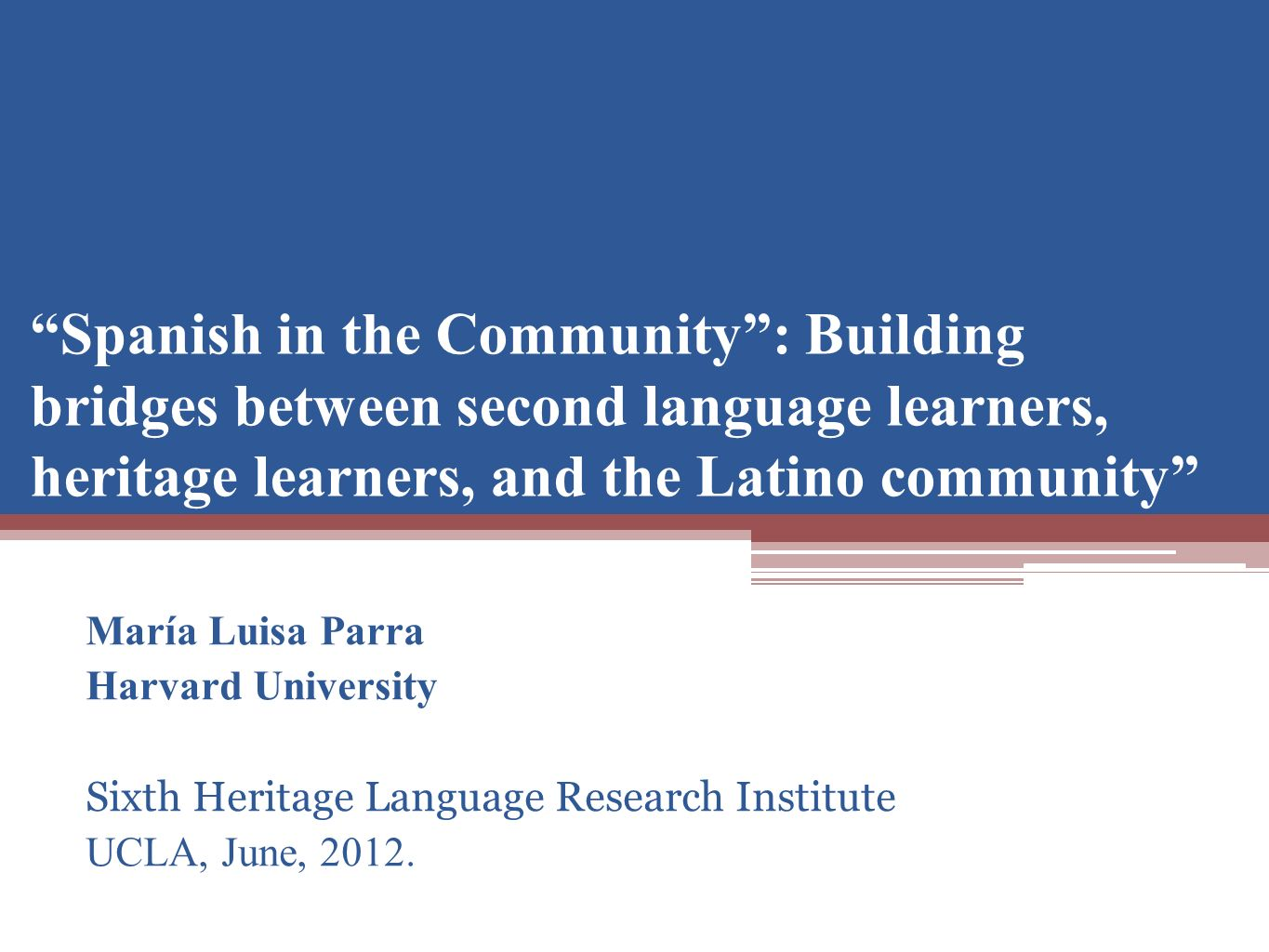 The Future (Cont.) Promote Spanish 59 among Spanish Heritage Speakers.