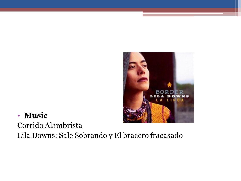 Music Corrido Alambrista Lila Downs: Sale Sobrando y El bracero fracasado