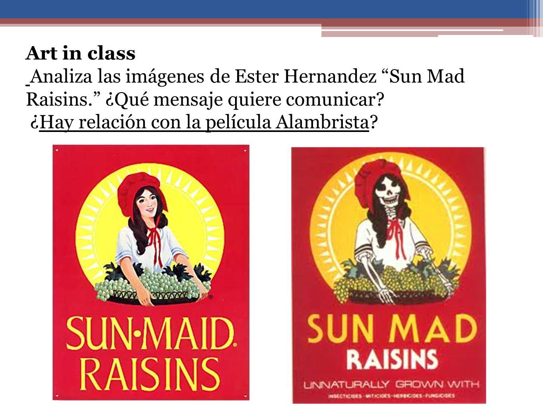 Art in class Analiza las imágenes de Ester Hernandez Sun Mad Raisins.