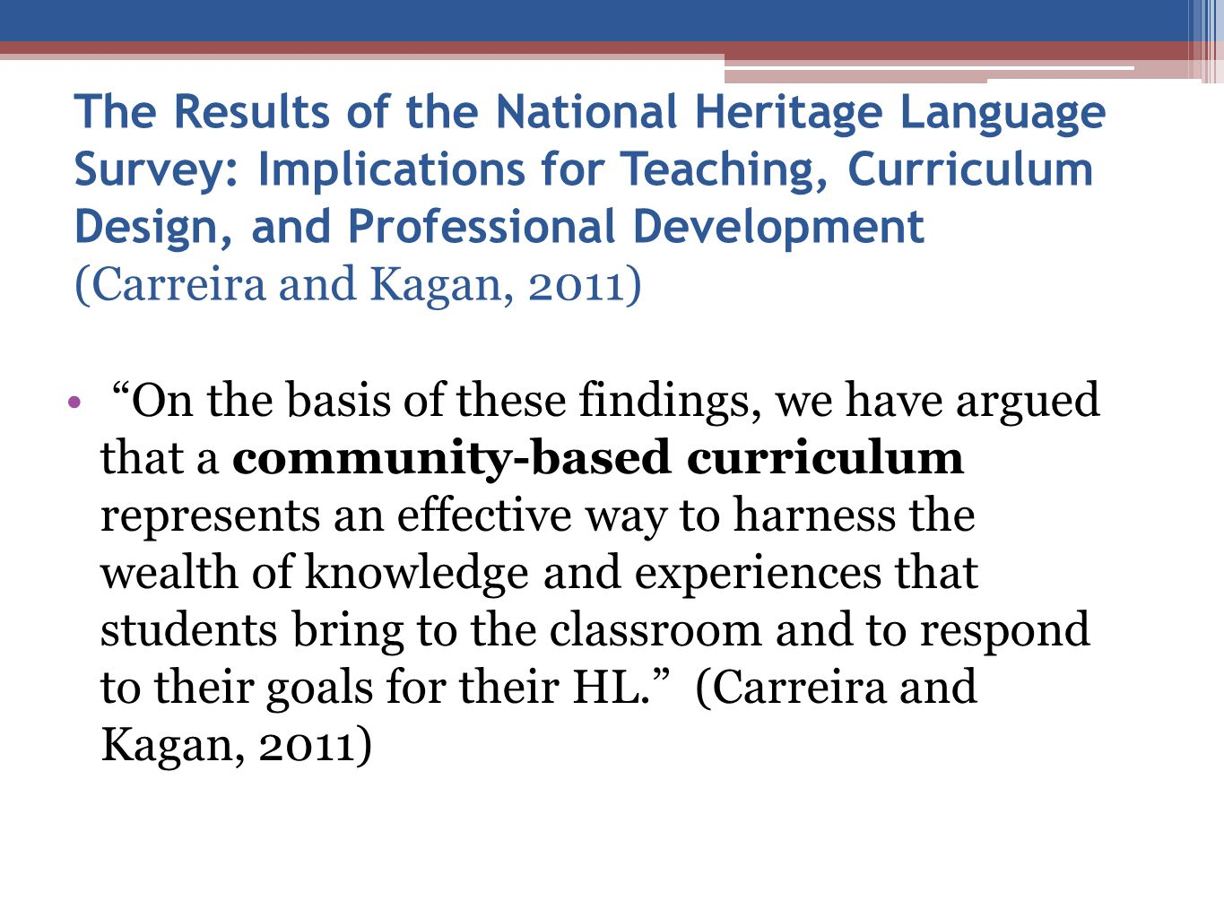The Results of the National Heritage Language Survey: Implications for Teaching, Curriculum Design, and Professional Development (Carreira and Kagan,