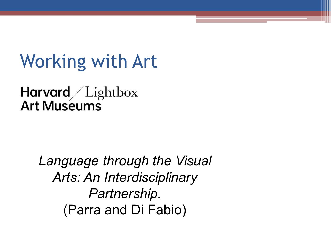 Working with Art Language through the Visual Arts: An Interdisciplinary Partnership. (Parra and Di Fabio)