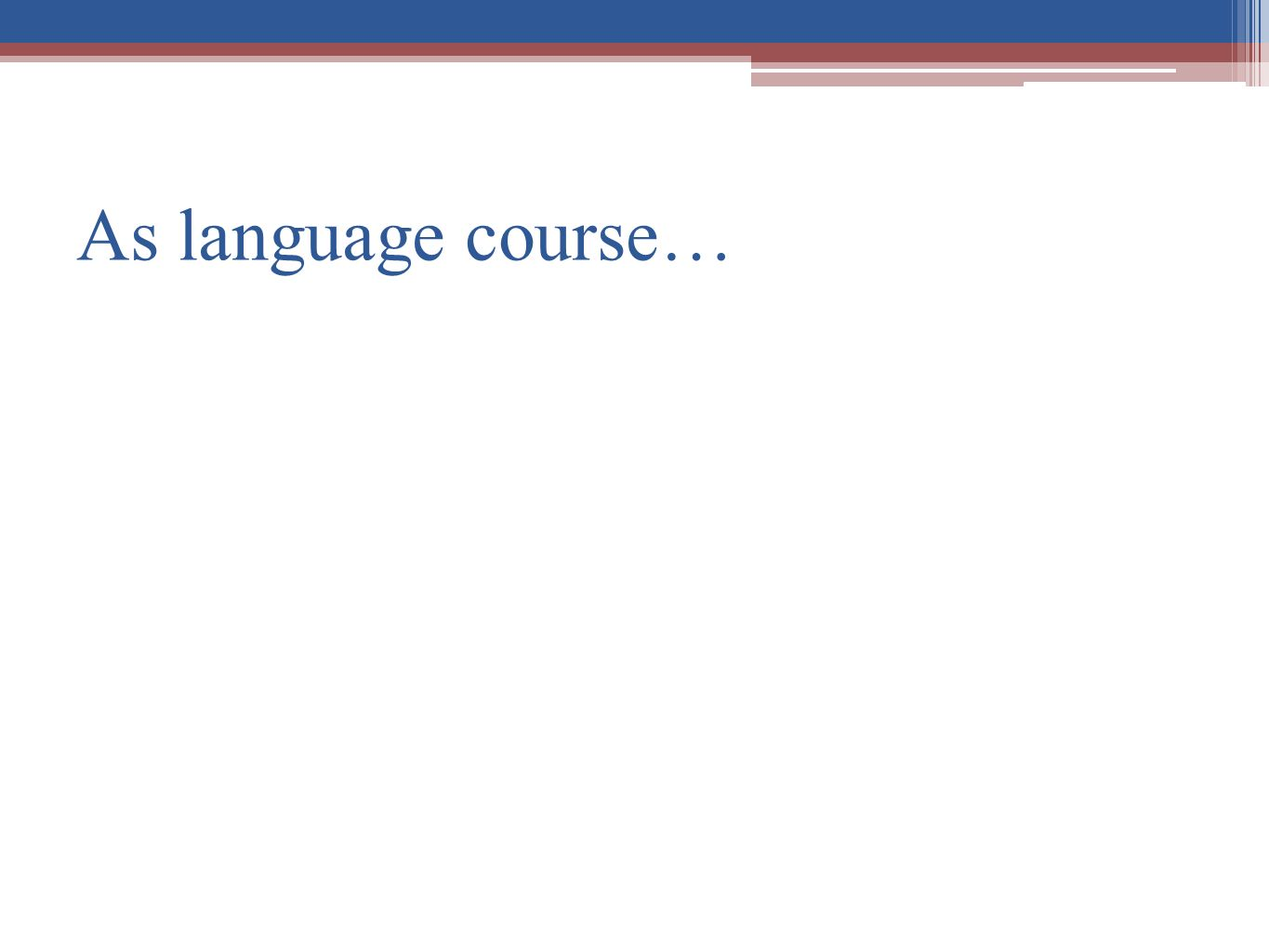As language course…