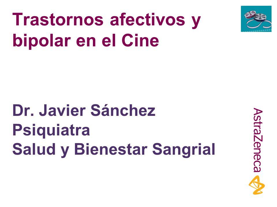 Trastornos afectivos y bipolar en el Cine Dr. Javier Sánchez Psiquiatra Salud y Bienestar Sangrial