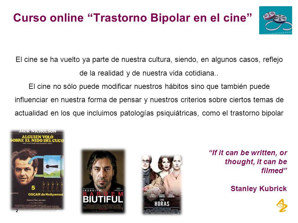 Curso online Trastorno Bipolar en el cine 2 El cine se ha vuelto ya parte de nuestra cultura, siendo, en algunos casos, reflejo de la realidad y de nu
