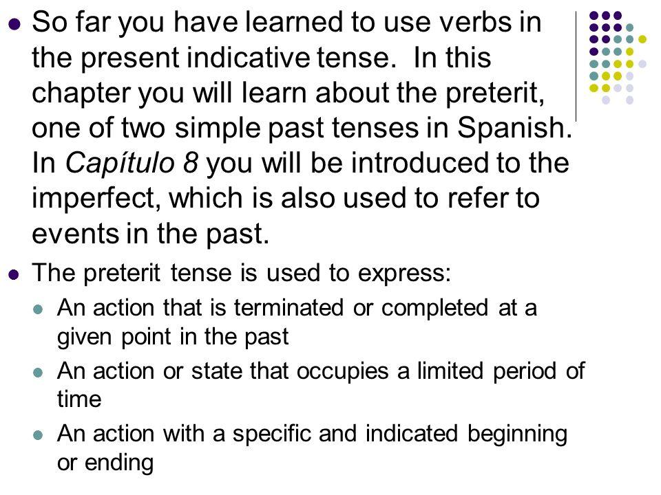 Other spelling changes: Explicar (to explain) Expliqué, explicaste Pagar (to pay) Pagué, pagaste Practicar (to practice) Practiqué, practicaste Tocar (to touch/play an instrument) Toqué, tocaste