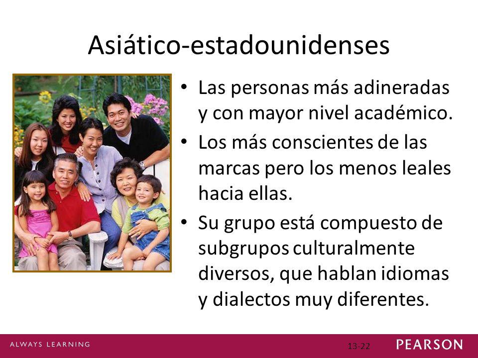 13-22 Asiático-estadounidenses Las personas más adineradas y con mayor nivel académico.