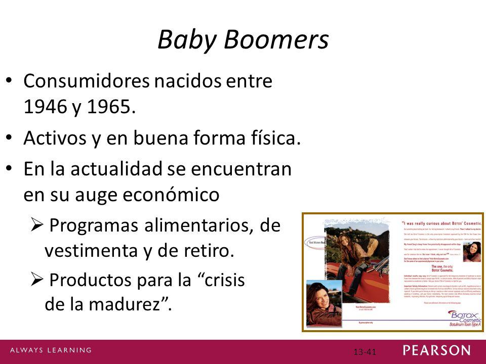 13-41 Baby Boomers Consumidores nacidos entre 1946 y 1965.