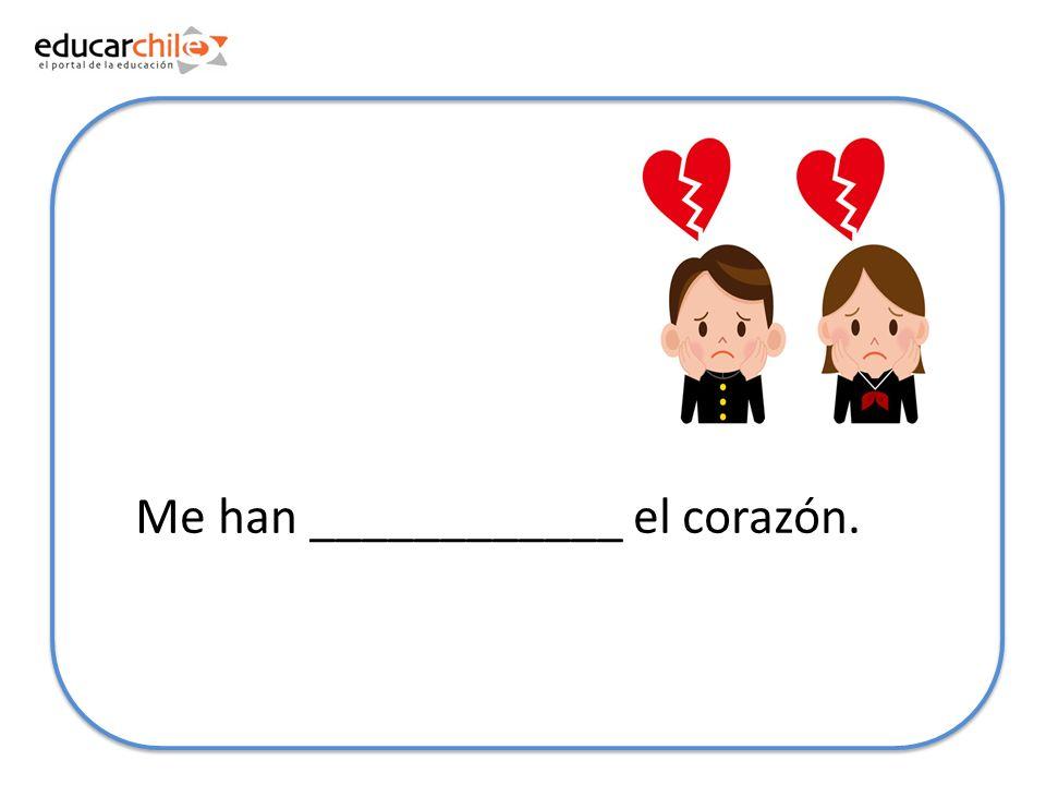 Me han ____________ el corazón.