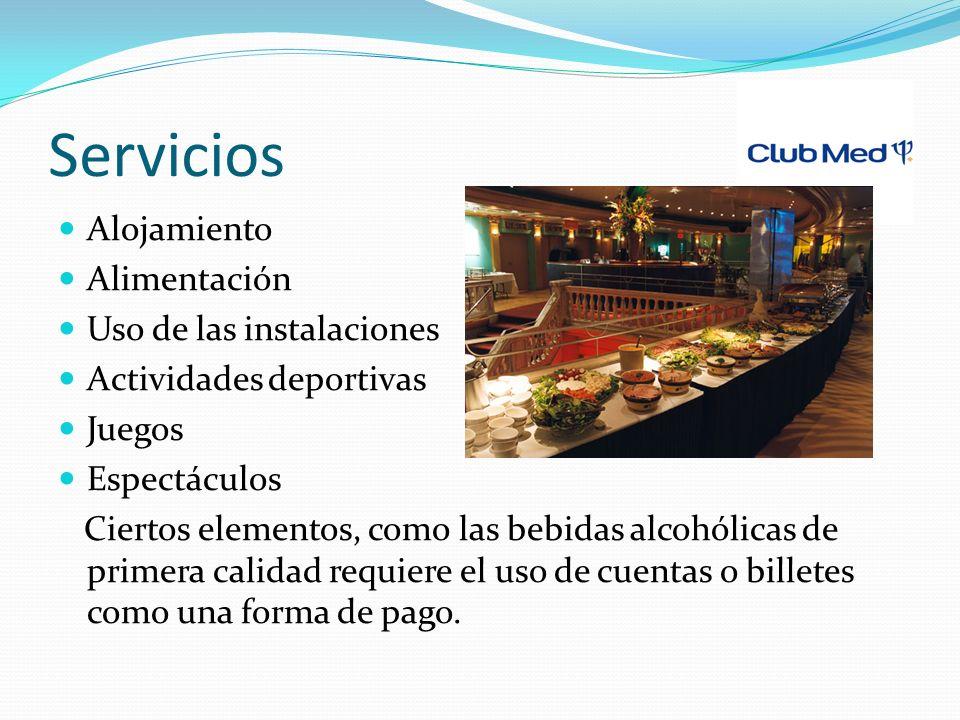 Servicios Alojamiento Alimentación Uso de las instalaciones Actividades deportivas Juegos Espectáculos Ciertos elementos, como las bebidas alcohólicas de primera calidad requiere el uso de cuentas o billetes como una forma de pago.