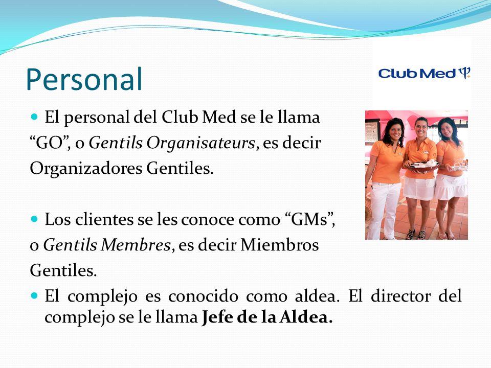 Personal El personal del Club Med se le llama GO, o Gentils Organisateurs, es decir Organizadores Gentiles. Los clientes se les conoce como GMs, o Gen
