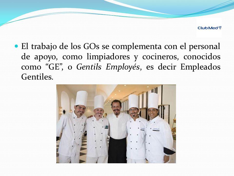 El trabajo de los GOs se complementa con el personal de apoyo, como limpiadores y cocineros, conocidos como GE, o Gentils Employés, es decir Empleados