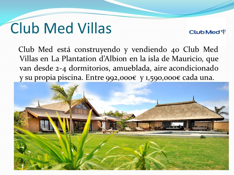 Club Med Villas Club Med está construyendo y vendiendo 40 Club Med Villas en La Plantation dAlbion en la isla de Mauricio, que van desde 2-4 dormitorios, amueblada, aire acondicionado y su propia piscina.