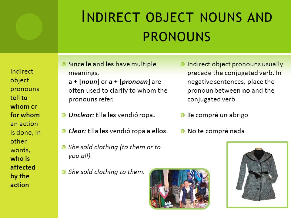 Since le and les have multiple meanings, a + [noun] or a + [pronoun] are often used to clarify to whom the pronouns refer. Unclear: Ella les vendió ro