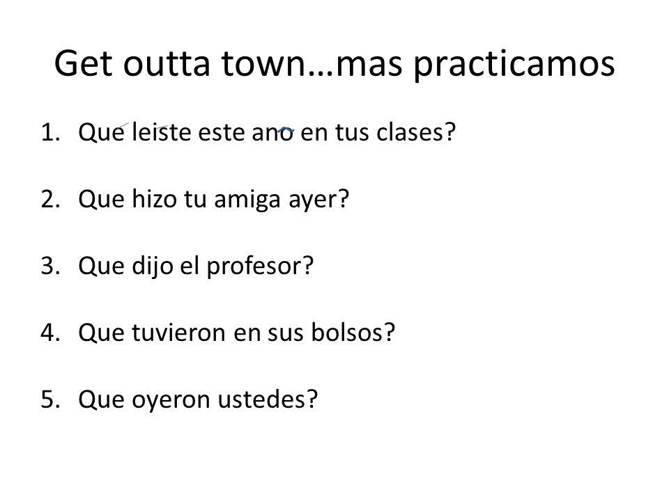 Get outta town…mas practicamos 1.Que leiste este ano en tus clases.