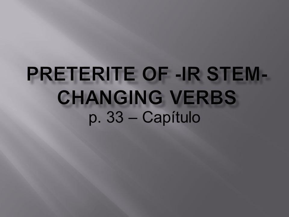 Escriban una lista de verbos como: Pedir (ei)