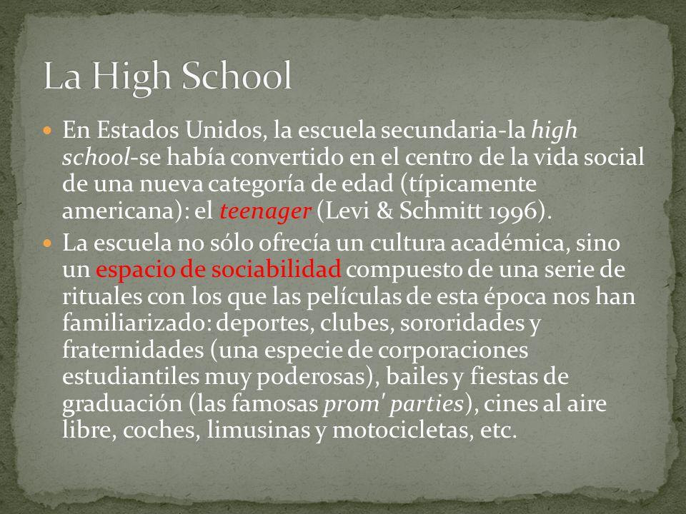 En Estados Unidos, la escuela secundaria-la high school-se había convertido en el centro de la vida social de una nueva categoría de edad (típicamente