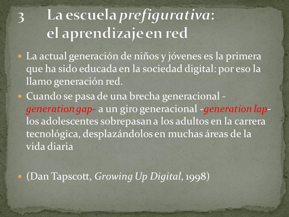 La actual generación de niños y jóvenes es la primera que ha sido educada en la sociedad digital: por eso la llamo generación red. Cuando se pasa de u