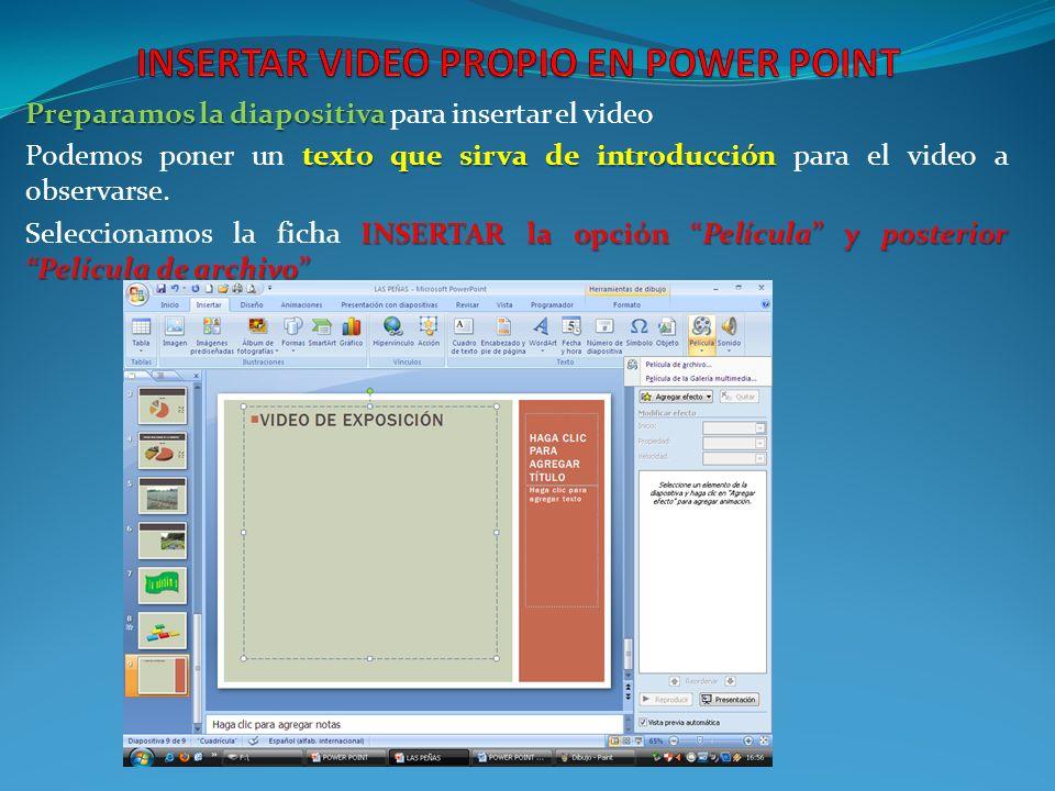 Preparamos la diapositiva Preparamos la diapositiva para insertar el video texto que sirva de introducción Podemos poner un texto que sirva de introducción para el video a observarse.