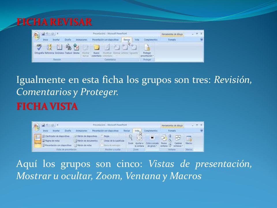 FICHA REVISAR Igualmente en esta ficha los grupos son tres: Revisión, Comentarios y Proteger.