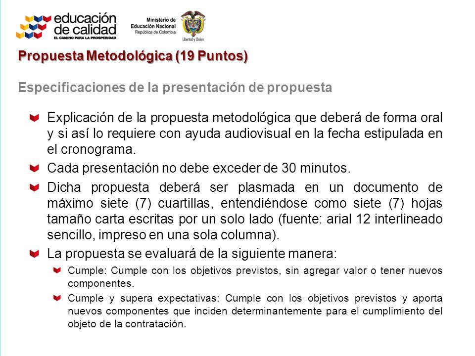 Explicación de la propuesta metodológica que deberá de forma oral y si así lo requiere con ayuda audiovisual en la fecha estipulada en el cronograma.