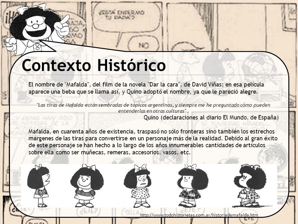 Contexto Histórico El 25 de junio de 1973 apareció Mafalda por última vez en una tira.