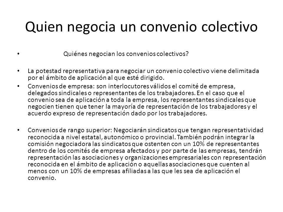 Quien negocia un convenio colectivo Quiénes negocian los convenios colectivos? La potestad representativa para negociar un convenio colectivo viene de