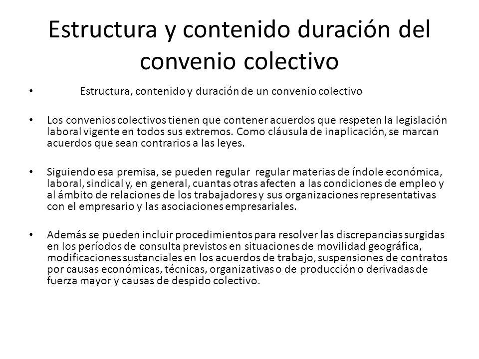 Estructura y contenido duración del convenio colectivo Estructura, contenido y duración de un convenio colectivo Los convenios colectivos tienen que c