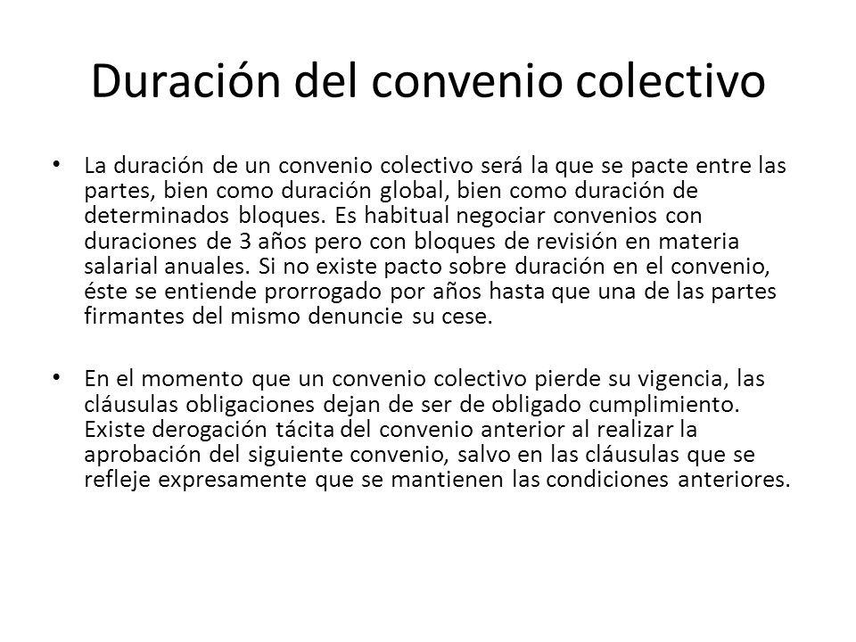 Duración del convenio colectivo La duración de un convenio colectivo será la que se pacte entre las partes, bien como duración global, bien como durac