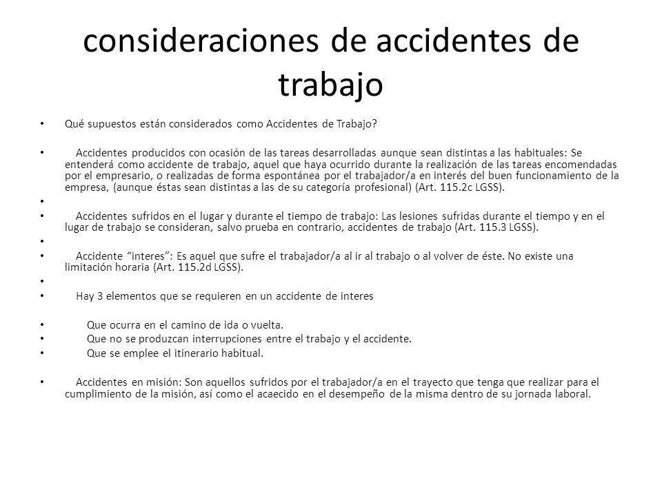 consideraciones de accidentes de trabajo Qué supuestos están considerados como Accidentes de Trabajo? Accidentes producidos con ocasión de las tareas