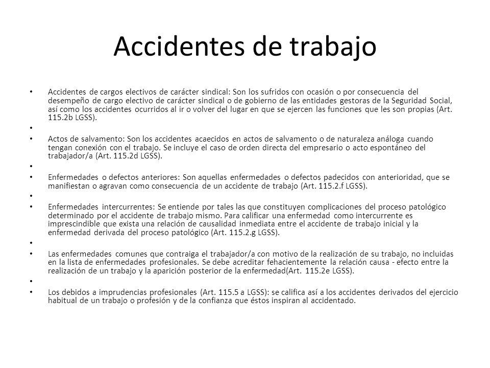 Accidentes de trabajo Accidentes de cargos electivos de carácter sindical: Son los sufridos con ocasión o por consecuencia del desempeño de cargo elec