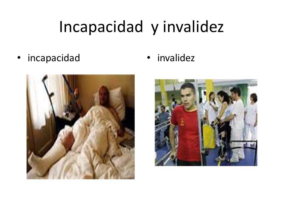 Incapacidad y invalidez incapacidad invalidez