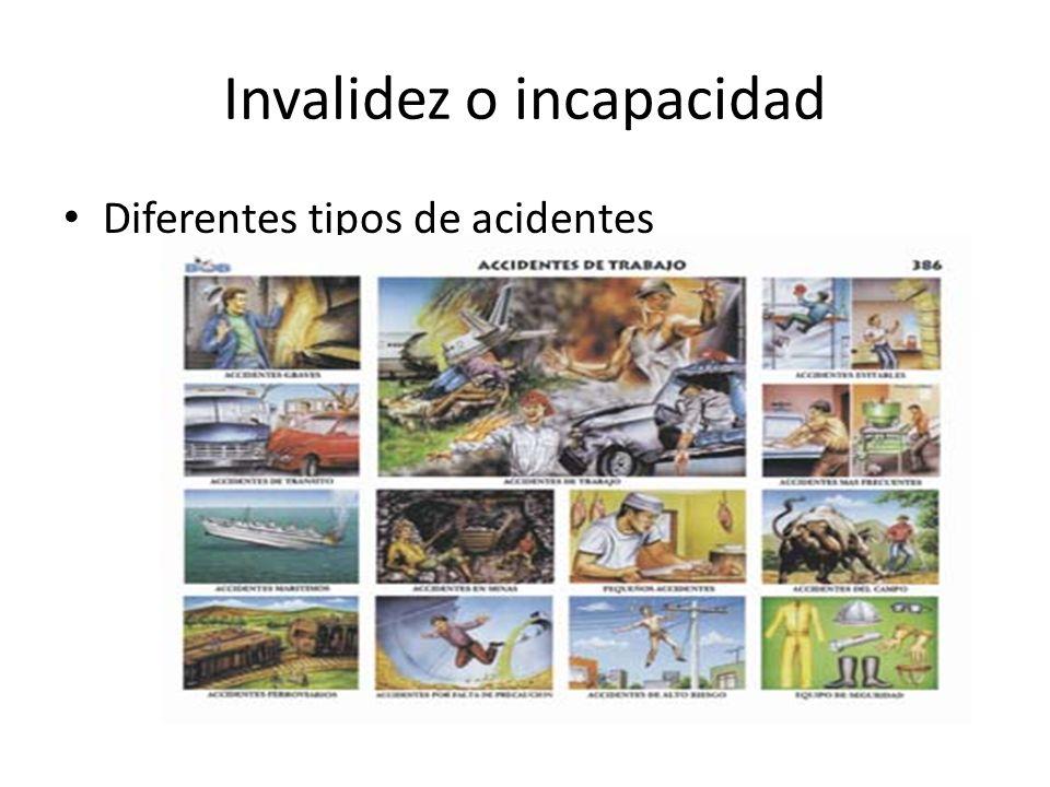 Invalidez o incapacidad Diferentes tipos de acidentes