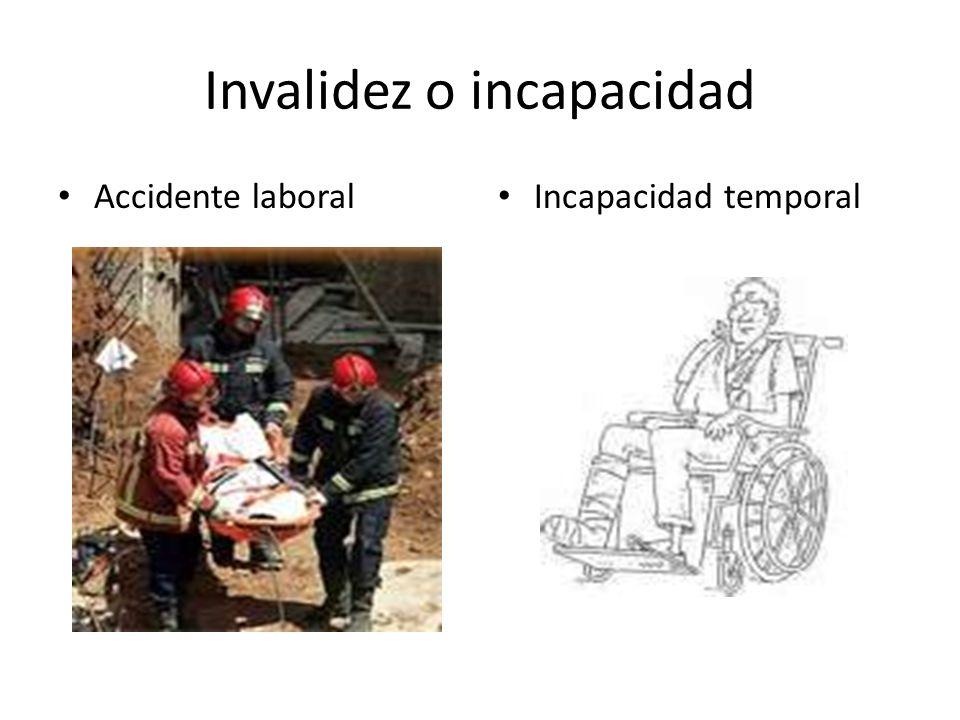 Invalidez o incapacidad Accidente laboral Incapacidad temporal