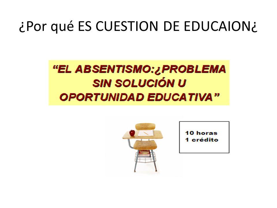 ¿Por qué ES CUESTION DE EDUCAION¿