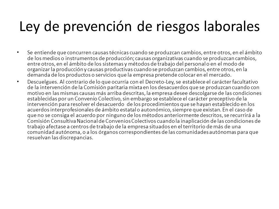 Ley de prevención de riesgos laborales Se entiende que concurren causas técnicas cuando se produzcan cambios, entre otros, en el ámbito de los medios
