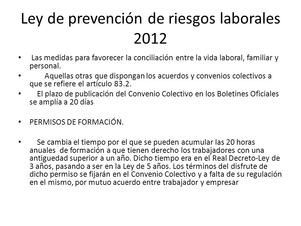 Ley de prevención de riesgos laborales 2012 Las medidas para favorecer la conciliación entre la vida laboral, familiar y personal. Aquellas otras que