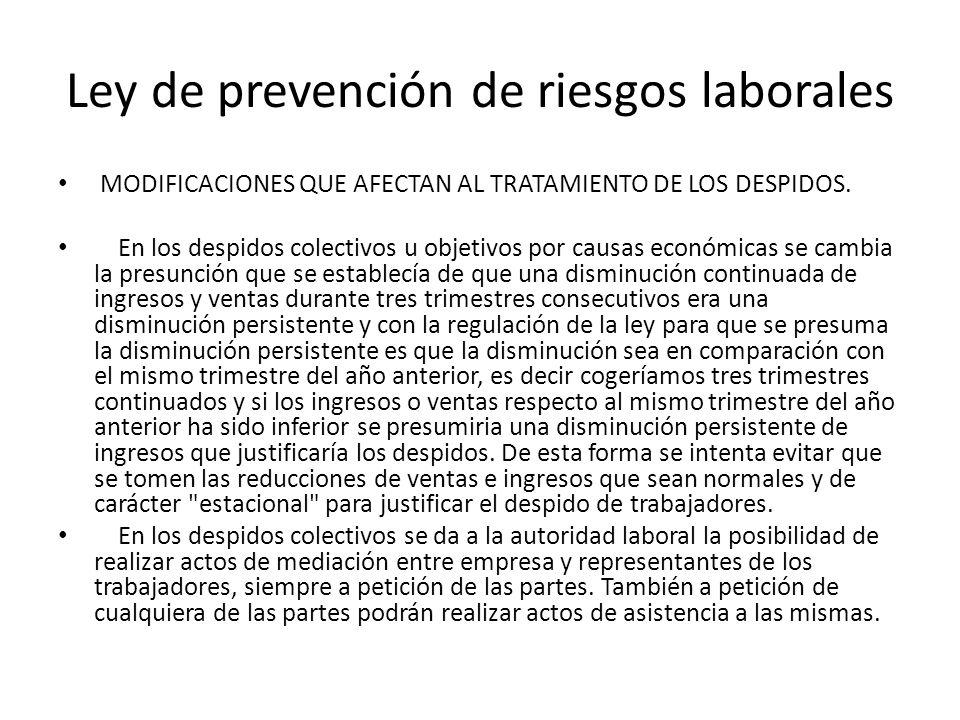 Ley de prevención de riesgos laborales MODIFICACIONES QUE AFECTAN AL TRATAMIENTO DE LOS DESPIDOS. En los despidos colectivos u objetivos por causas ec