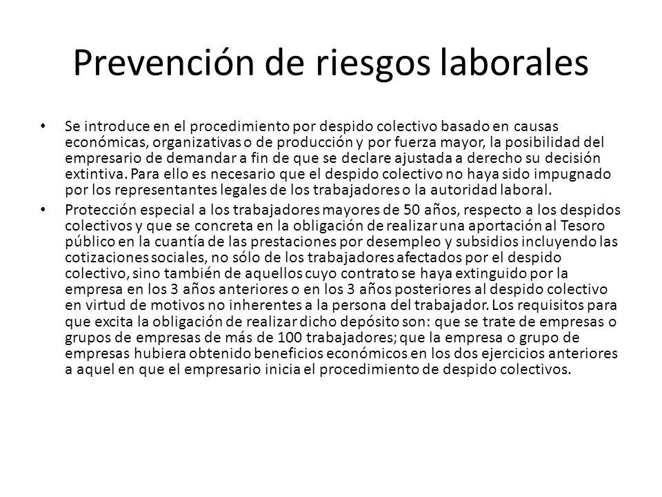 Prevención de riesgos laborales Se introduce en el procedimiento por despido colectivo basado en causas económicas, organizativas o de producción y po