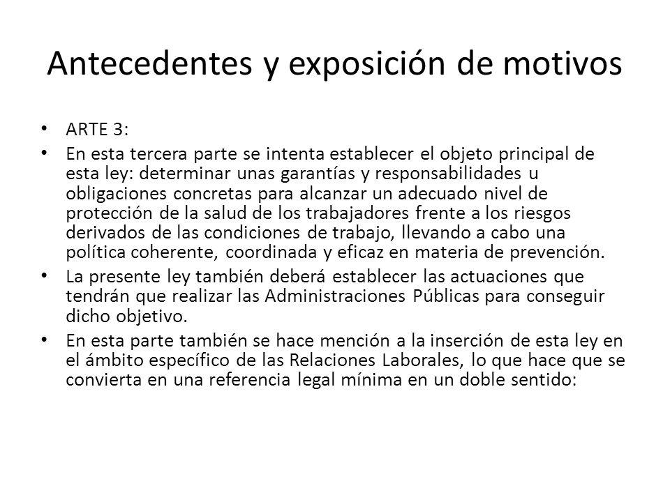 Antecedentes y exposición de motivos ARTE 3: En esta tercera parte se intenta establecer el objeto principal de esta ley: determinar unas garantías y