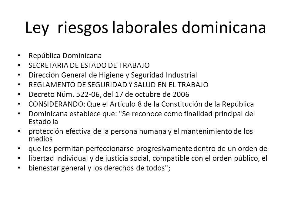 Ley riesgos laborales dominicana República Dominicana SECRETARIA DE ESTADO DE TRABAJO Dirección General de Higiene y Seguridad Industrial REGLAMENTO D