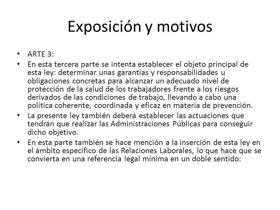 Exposición y motivos ARTE 3: En esta tercera parte se intenta establecer el objeto principal de esta ley: determinar unas garantías y responsabilidade